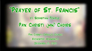 """Prayer of St. Francis"" (Temple) - Pax Christi (MN) Choirs"