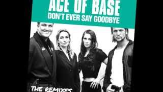 ACE OF BASE -DON´T EVER SAY GOODBYE (Ace of Base Ultimatum) Shpank's Extended Radio Remix