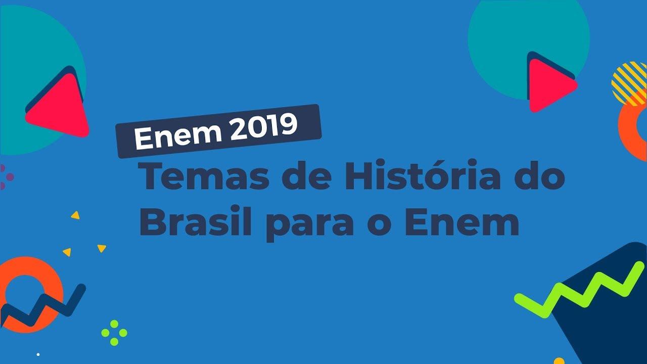 Temas de História do Brasil para o Enem
