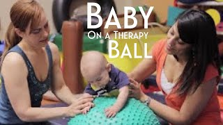 BABY ON A THERAPY BALL | Sensory Play | Exercise For Babies | Tummy Time | OT Tips For Parents