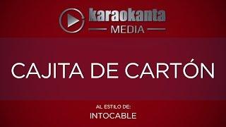 Karaokanta - Intocable - Cajita de Cartón