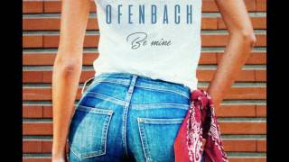 Ofenbach   Be Mine (Extended)