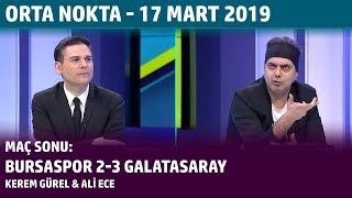 Orta Nokta - Kerem Gürel, Ali Ece   Bursaspor 2 - 3 Galatasaray