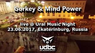 Gorkey & Mind Power - live @ Ural Music Night 23.06.2017, Ekaterinburg, Russia