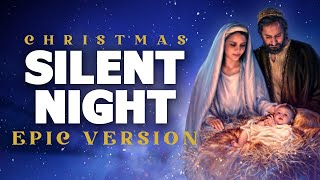 Silent Night - Epic Music Version | Christmas Songs