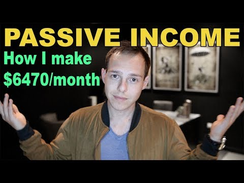 How to make Passive Income: Why I make $6470/month