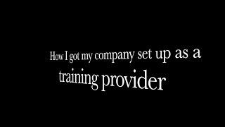 How I got my company set up as a training provider