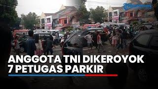 Video Detik-detik dan Kronologi Anggota TNI Dikeroyok 7 Petugas Parkir setelah Terlibat Cekcok