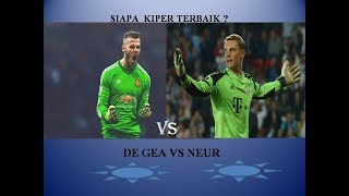 Manuel Neuer VS Dea Gea: Siapa Kiper Terhebat?