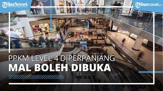 PPKM Level 4 Diperpanjang hingga 2 Agustus, Mal Boleh Buka hingga Pukul 17.00 WIB
