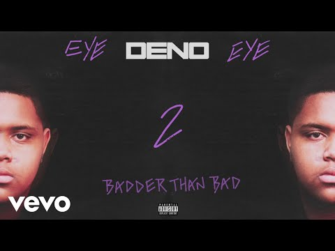 "Deno – ""Badder Than Bad"""