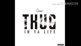 Thug in ya life - Bon3