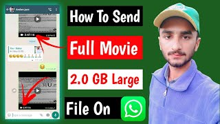 How to Send Large Video on WhatsApp | Send Any Big File Upto 2 GB from WhatsApp