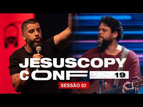 Leandro Vieira & Marcos Almeida // SESSÃO 02 - CONFERÊNCIA JESUSCOPY 2019