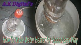 How To Make Water Hater in Home For A.k Digital's