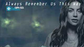 Lady Gaga   Always Remember Us This Way (David Harry Remix)