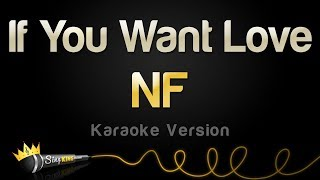 NF   If You Want Love (Karaoke Version)