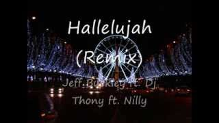 Hallelujah - Remix - J.Buckley ft. Dj Thony ft. Nilly