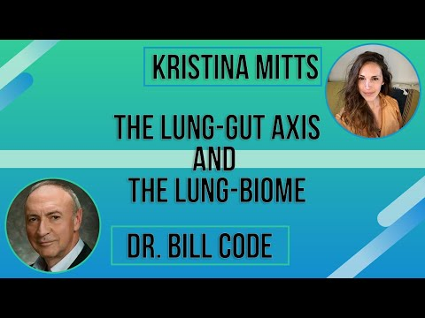 The Lung - Gut Axis And The Lung Biome | Kritina Mitts and Dr. Bill Code | Mind Mood Microbes