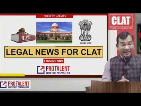 #CLAT2019 #ProTalentDigital Legal News for CLAT I February I A must for CLAT Aspirants