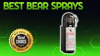 Best Bear Sprays 2019 - Bear Spray Review