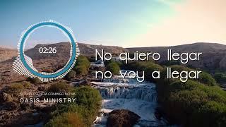 SI TU PRESENCIA CONMIGO NO VA / OASIS MINISTRY (video Lyric)