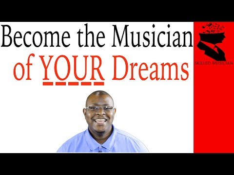 Become the Musician of YOUR Dreams