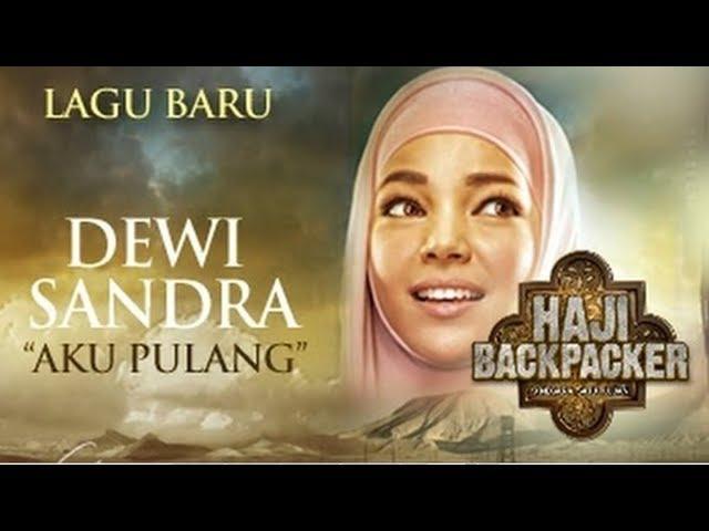 Dewi Sandra - Aku Pulang (Official Music Video)   Ost. Haji Backpacker