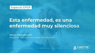 Alejandra Tornero (ALA) | Enfermedad de Gaucher | EPOF