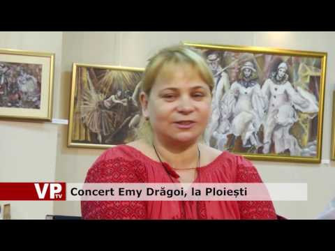 Concert Emy Drăgoi, la Ploiești
