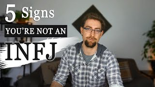 5 Signs Youre Not An INFJ