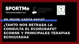 ¿Tanto nos retrasa la consulta el Ecógrafo? EcoMSK y Terapias Ecoguiadas - Dr. Miguel García Navlet