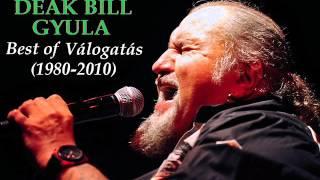 Deák Bill Gyula   Best Of Válogatás 30 év Legjobb Zenéi (1980 2010)