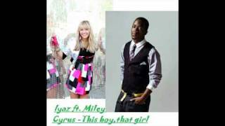 Iyaz ft. Miley Cyrus - this boy, that girl