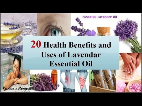 Video Top 20 Health Benefits and Uses of Lavendar Essential Oil