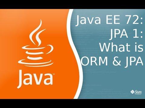 Java EE 72: JPA 1: Что такое ORM и JPA