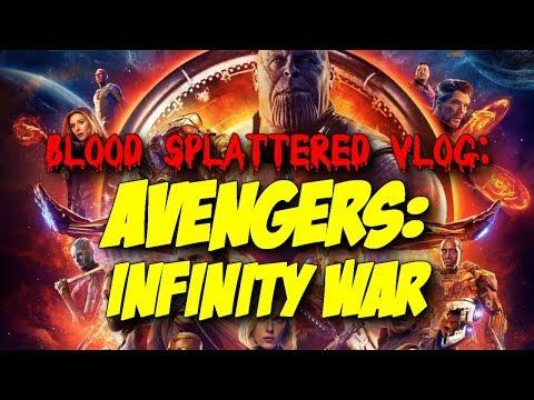 Avengers: Infinity War (2018) – Blood Splattered Vlog (Action Movie Review)