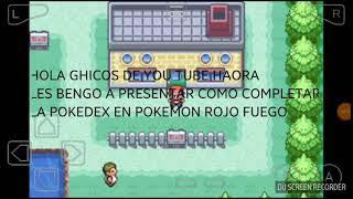 Como Completar La Pokedex Pokemon Rojo Fuego
