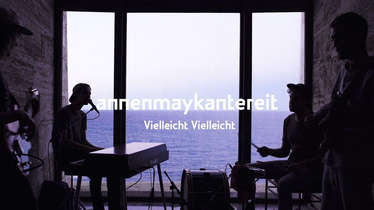 AnnenMayKantereit – Vielleicht vielleicht