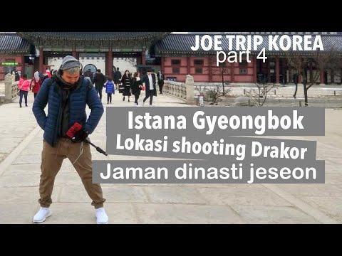 Istana gyeongbok tempat shooting drakor dinasti joseon   joe trip korea part 4