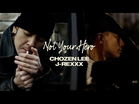 Not Your Hero / Chozen Lee & J-Rexxx