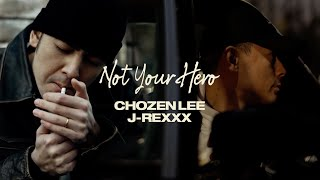 Not Your Hero / Chozen Lee & J-Rexxx