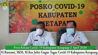 Press Release Covid -19 Kabupaten Ketapang (1 April 2020)