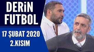 Derin Futbol 17 Şubat 2020 Kısım 2/2 - Beyaz TV