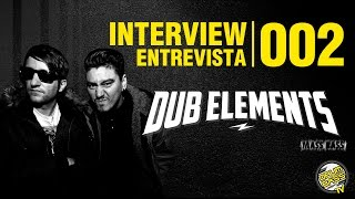 Interview   Entrevista   #002 - Dub Elements
