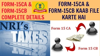 FORM-15CA & FORM-15CB COMPLETE DETAILS INCLUDING PRACTICAL CONSIDERATIONS  (PART-1)