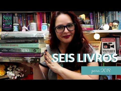 Seis Livros Para 2018 | Dicas da Sissi