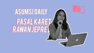 Pasal Karet Rawan Jepret - Asumsi Daily
