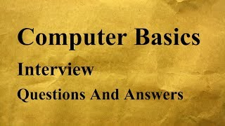 Computer Basics Interview Questions And Answers