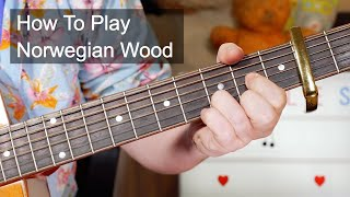 'Norwegian Wood (This Bird Has Flown)' The Beatles Acoustic Guitar Lesson